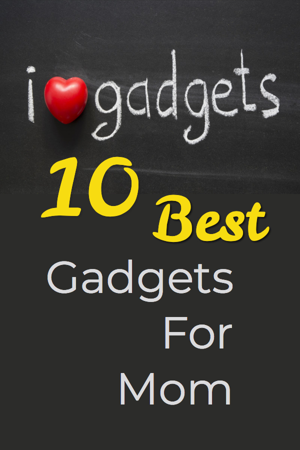 Gadgets For Mom