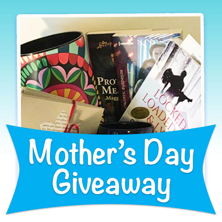 Mother's Day Giveaway May 1st - 10th