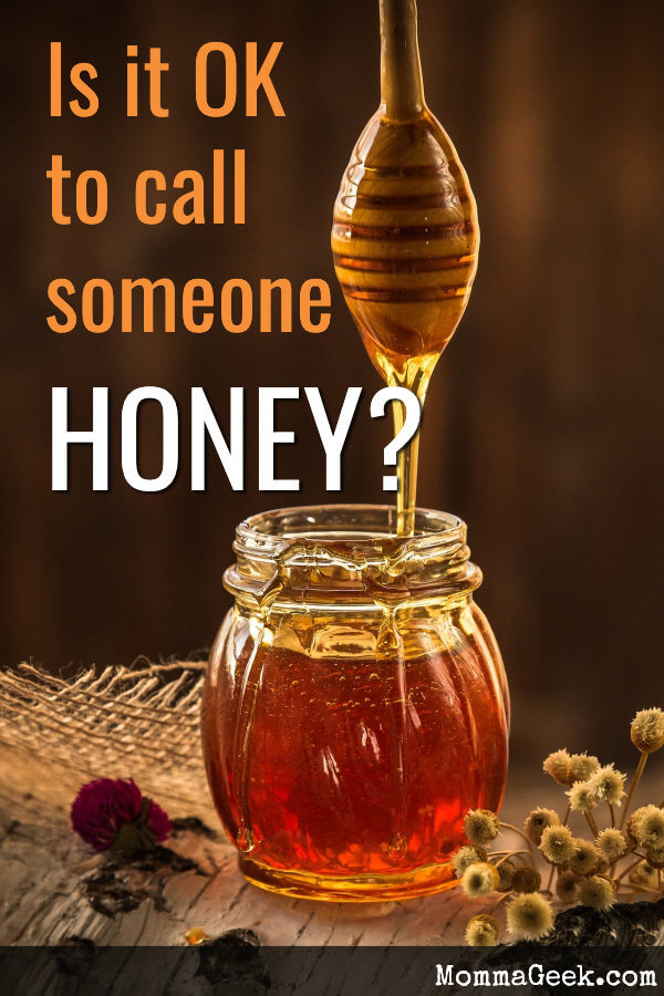 Is it ok to call someone honey?